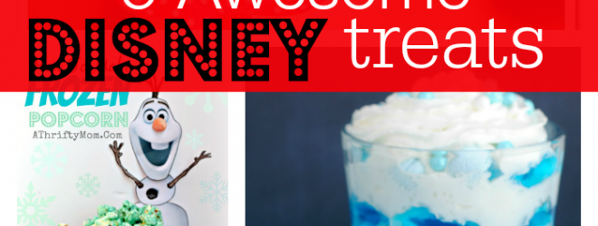 5 Awesome Disney Treat Ideas